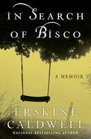 In Search of Bisco: A Memoir - Erskine Caldwell