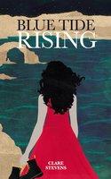 Blue Tide Rising - Clare Stevens