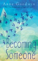 Becoming Someone - Anne Goodwin