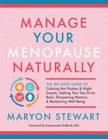 Manage Your Menopause Naturally - Maryon Stewart