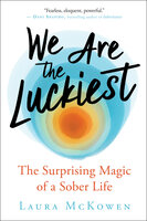 We Are the Luckiest - Laura McKowen