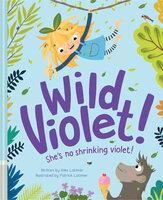 Wild Violet! - Alex Latimer