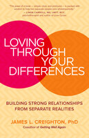 Loving through Your Differences: Building Strong Relationships from Separate Realities - James L. Creighton