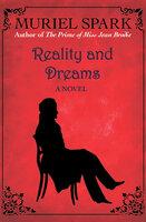 Reality and Dreams: A Novel - Muriel Spark