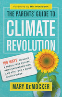 The Parents' Guide to Climate Revolution - Mary DeMocker