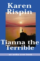 Tianna the Terrible - Karen Rispin