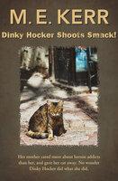 Dinky Hocker Shoots Smack! - M.E. Kerr