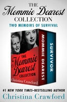 The Mommie Dearest Collection - Two Memoirs of Survival - Christina Crawford