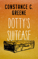 Dotty's Suitcase - Constance C. Greene