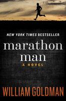 Marathon Man: A Novel - William Goldman