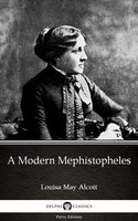A Modern Mephistopheles by Louisa May Alcott (Illustrated) - Louisa May Alcott