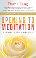 Opening to Meditation: A Gentle, Guided Approach - Diana Lang