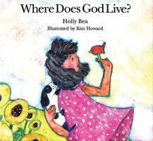 Where Does God Live? - Holly Bea