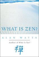 What Is Zen? - Alan Watts