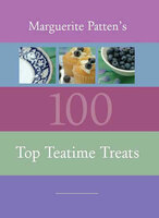 Marguerite Patten's 100 Top Teatime Treats