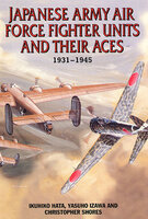Japanese Army Air Force Units and Their Aces, 1931–1945 - Christopher Shores, Yasuho Izawa, Ikuhiko Hata
