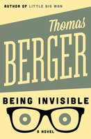 Being Invisible: A Novel - Thomas Berger