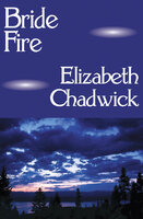 Bride Fire - Elizabeth Chadwick