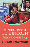 Grace's Letter to Lincoln - Peter Roop, Connie Roop