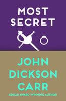 Most Secret - John Dickson Carr