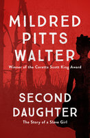 Second Daughter: The Story of a Slave Girl - Mildred Pitts Walter