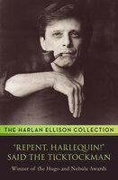 """Repent, Harlequin!"" Said the Ticktockman - Harlan Ellison"