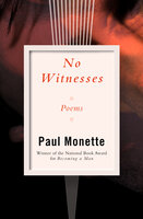 No Witnesses: Poems - Paul Monette