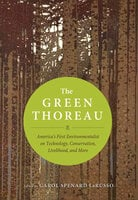 The Green Thoreau: America's First Environmentalist on Technology, Possessions, Livelihood, and More - Henry David Thoreau