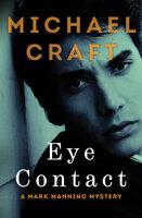 Eye Contact - Michael Craft