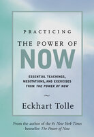 Practicing the Power of Now - Eckart Tolle