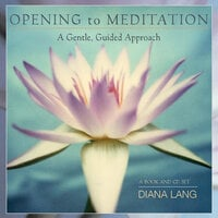 Opening to Meditation: The Poetry of Sexual Love - Diana Lang
