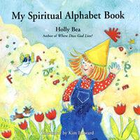 My Spiritual Alphabet Book - Holly Bea