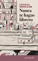 Nunca te hagas librero - Cecilia Monllor