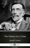 The Nature of a Crime by Joseph Conrad (Illustrated) - Joseph Conrad