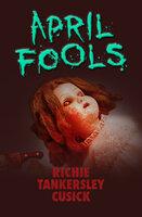 April Fools - Richie Tankersley Cusick