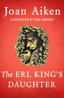 The Erl King's Daughter - Joan Aiken