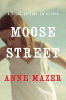 Moose Street - Anne Mazer