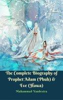 The Complete Biography of Prophet Adam (Pbuh) & Eve (Hawa) - Muhammad Vandestra