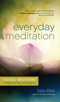 Everyday Meditation - Tobin Blake