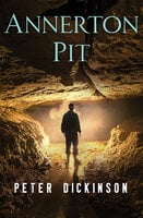 Annerton Pit - Peter Dickinson