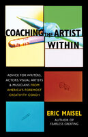 Coaching the Artist Within - Eric Maisel