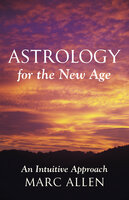 Astrology for the New Age - Marc Allen