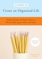 31 Words to Create an Organized Life - Marcia Zina Mager