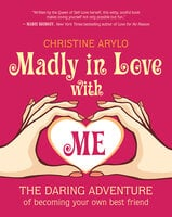 Madly in Love with ME - Christine Arylo