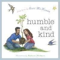 Humble and Kind: A Children's Picture Book - Lori McKenna