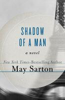 Shadow of a Man: A Novel - May Sarton