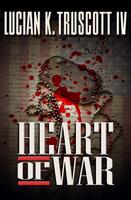 Heart of War - Lucian K. Truscott