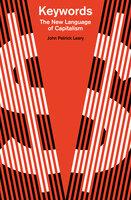 Keywords: The New Language of Capitalism - John Patrick Leary