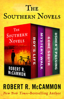 The Southern Novels - Boy's Life, Mystery Walk, Gone South, and Usher's Passing - Robert R. McCammon