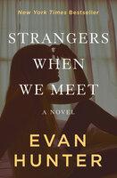 Strangers When We Meet: A Novel - Evan Hunter